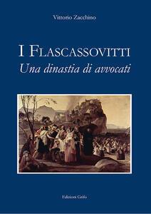 I Flascassovitti. Una dinastia di avvocati