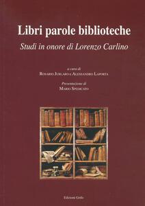 Libri parole biblioteche. Studi in onore di Lorenzo Carlino