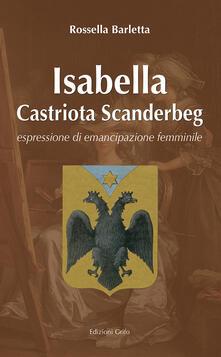 Isabelle Castriota Scanderbeg. Espressione di emancipazione femminile