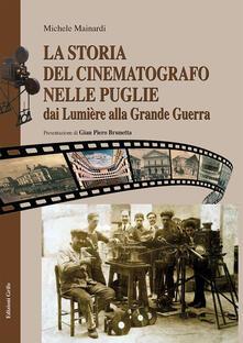 La storia del cinematografo nelle Puglie. Dai Lumière alla Grande Guerra