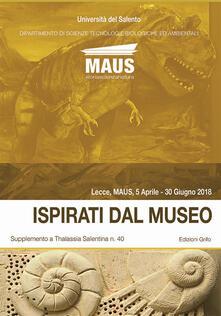 Ispirati dal museo. Supplemento a «Thalassia Salentina» n. 40