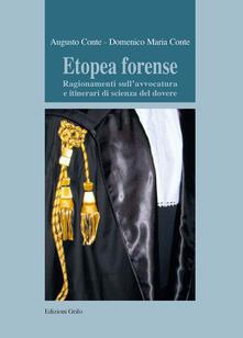 Etopea forense. Ragionamenti sull'avvocatura e itinerari di scienza del dovere