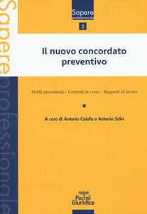 Il nuovo concordato preventivo. Profili procedurali. Contratti in corso. Rapporti di lavoro