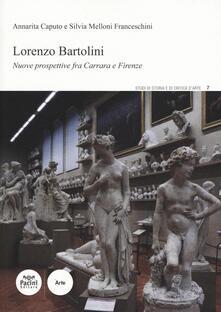 Lorenzo Bartolini. Nuove prospettive fra Carrara e Firenze