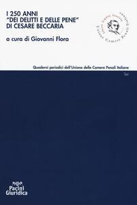 I 250 anni «Dei delitti e delle pene» di Cesare Beccaria
