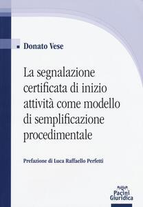 La segnalazione certificata di inizio attività come modello di semplificazione procedimentale