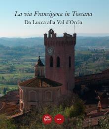 Antondemarirreguera.es La via Francigena in Toscana. Da Lucca alla Val d'Orcia Image
