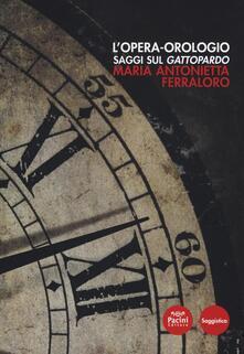 Listadelpopolo.it L' opera orologio. Saggi sul Gattopardo Image