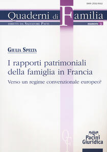Libro I rapporti patrimoniali della famiglia in Francia. Verso un regime convenzionale europeo? Giulia Spelta