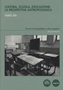 Cultura, scuola, educazione: la prospettiva antropologica.pdf