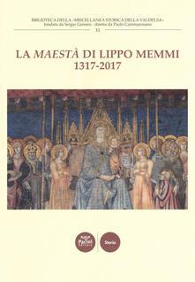 Listadelpopolo.it La «Maestà» di Lippo Memmi 1317-2017. Atti della Giornata di studi (San Gimignano, 28 ottobre 2017). Ediz. illustrata Image
