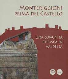 Tegliowinterrun.it Monteriggioniprima del Castello. Una comunitàetrusca inValdelsa. Catalogo della mostra (Monteriggioni, 13 ottobre 2018-23 aprile 2019) Image