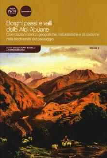 Borghi paesi e vallidelle Alpi Apuane. Connotazioni storico geografiche, naturalistichee di costume nella biodiversità del paesaggio. Vol. 5.pdf