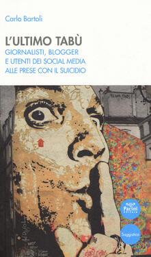 Filippodegasperi.it L' ultimo tabù. Giornalisti, blogger e utenti dei social media alle prese con il suicidio Image