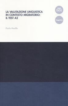 La valutazione linguistica in contesto migratorio: il test A2.pdf