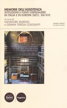 Memorie dellassistenza. Istituzioni e fonti ospedaliere in Italia e in Europa (secc. XIII-XVI).pdf