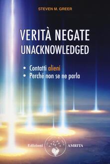 Verità negate. Unacknowledged. Contatti alieni, perché non se ne parla.pdf