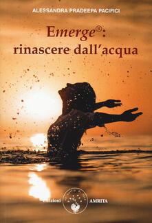 Rallydeicolliscaligeri.it Emerge®: rinascere dall'acqua Image
