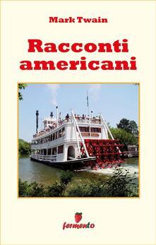 Racconti americani - Mark Twain,Eugenio Ponzilli - ebook