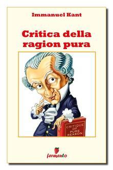 Critica della ragion pura - Immanuel Kant,Domenico Morace - ebook