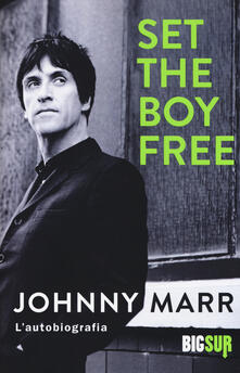Mercatinidinataletorino.it Set the boy free. L'autobiografia Image
