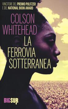 La ferrovia sotterranea - Colson Whitehead - copertina