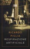 Libro Respirazione artificiale Ricardo Piglia