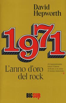 Milanospringparade.it 1971. L'anno d'oro del rock Image