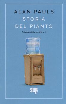 Storia del pianto. Trilogia della perdita. Vol. 1 - Alan Pauls - copertina