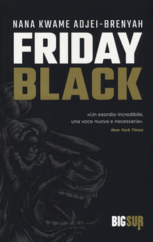 Friday black - Nana Kwame Adjei-Brenyah - copertina