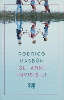Gli anni invisibili - Rodrigo Hasbún - copertina