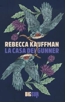La casa dei Gunner - Rebecca Kauffman - copertina