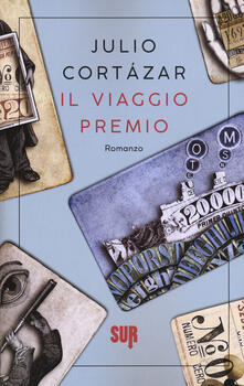 Il viaggio premio - Julio Cortázar - copertina