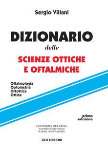 Daddyswing.es Dizionario delle scienze ottiche e oftalmiche. Oftalmologia, optometria, ortottica, ottica Image