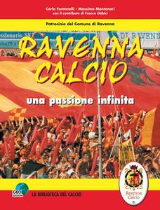 Ravenna calcio. Una passione infinita