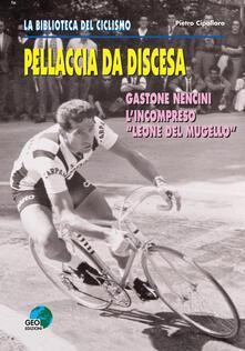 Listadelpopolo.it Pellaccia da discesa. Gastone Nencini, l'incompreso «Leone del Mugello» Image