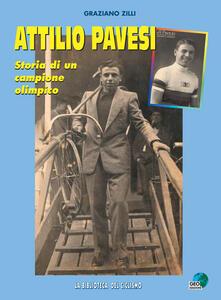 Attilio Pavesi. Storia di un campione olimpico