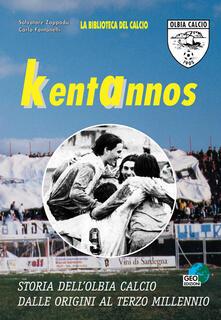 Capturtokyoedition.it Kentannos. Storia dell'Olbia calcio dalle origini al terzo millennio Image