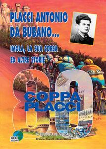 Placci Antonio Da Bubano... Imola, la sua corsa e altre storie