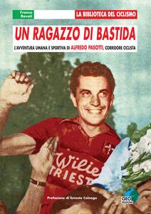 Un ragazzo di Bastida. L'avventura umana e sportiva di Alfredo Pasotti, corridore ciclista