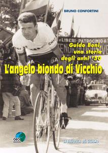 L' angelo biondo di Vicchio. Guido Boni, una storia degli anni '50