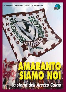 Amaranto siamo noi. La storia dellArezzo calcio.pdf