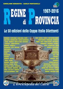 Regine di provincia (1967-2016). Le 50 edizioni della Coppa Italia dilettanti.pdf