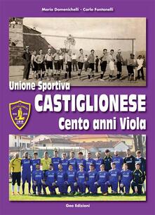 Warholgenova.it Unione Sportiva Castiglionese, cento anni viola. Ediz. illustrata Image