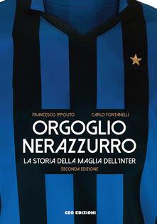 Ristorantezintonio.it Orgoglio nerazzurro. La storia della maglia dell'Inter. Ediz. illustrata Image