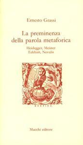 La preminenza della parola metaforica. Heidegger, Meister Eckchart, Novalis