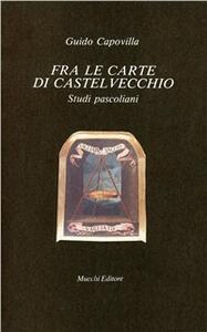 Fra le carte di Castelvecchio. Studi pascoliani