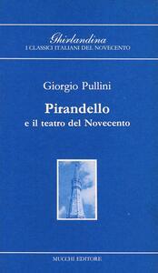 Pirandello e il teatro del Novecento