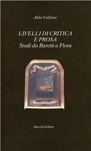 Livelli di critica e prosa. Studi da Baretti a Flora