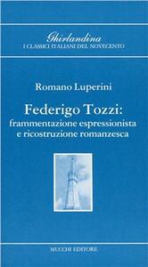 Federico Tozzi. Frammentazione espressionistica e ricostruzione romanzesca